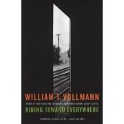 Riding Toward Everywhere by William T Vollmann