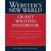 Webster's New World(Tm) Grant Writing Handbook by Sara D. Wason