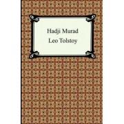 Hadji Murad by Count Leo Nikolayevich Tolstoy