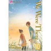 We Were There, Volume 10 by Yuki Obata