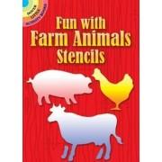 Fun with Farm Animals Stencils by Paul E. Kennedy