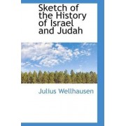 Sketch of the History of Israel and Judah by Julius Wellhausen