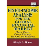 Fixed-income Analysis for the Global Financial Market by Giorgio S. Questa
