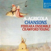 Ferrara Ensemble & Crawford Young - Chansons - Alexander Agricola (0886975687725) (1 CD)