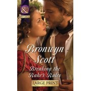 Breaking the Rake's Rules by Bronwyn Scott