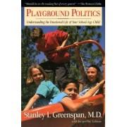 Playground Politics by Stanley I. Greenspan