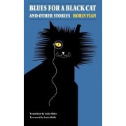 Blues for a Black Cat and Other Stories by Boris Vian