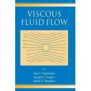 Viscous Fluid Flow by Tasos Papanastasiou