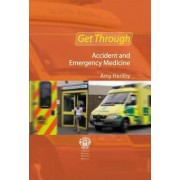 Get Through Accident and Emergency Medicine: MCQs by Amy Herlihy