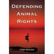 Defending Animal Rights by Tom Regan