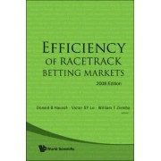 Efficiency Of Racetrack Betting Markets (2008 Edition) by Donald B. Hausch