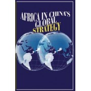 Africa in China's Global Strategy by Marcel Kitissou