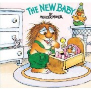 The New Baby by Mercer Mayer