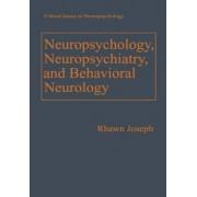 Neuropsychology, Neuropsychiatry, and Behavioral Neurology by Rhawn Joseph