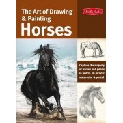 The Art of Drawing & Painting Horses by Janet Griffin-Scott
