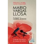 Chipuri ale raului in lumea de astazi - Mario Vargas Llosa in dialog cu Gabriel Liiceanu