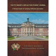 The Pyp Inquiry & Reflection Student Journal by U S a Lisa MacLeod
