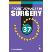 Recent Advances in Surgery: Vol. 37 by Irving Taylor
