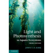 Light and Photosynthesis in Aquatic Ecosystems by John T. O. Kirk