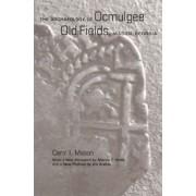 The Archaeology of Ocmulgee Old Fields, Macon, Georgia by Carol I. Mason