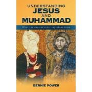 Understanding Jesus and Muhammad by Bernie Power