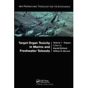 Target Organ Toxicity in Marine and Freshwater Teleosts: Organs v.1 by Daniel Schlenk
