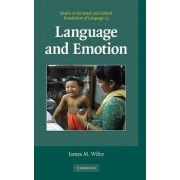Language and Emotion by James M. Wilce