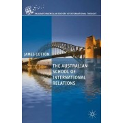 The Australian School of International Relations by James Cotton