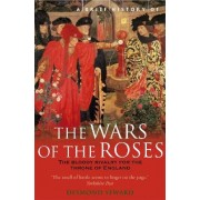 A Brief History of the Wars of the Roses by Desmond Seward
