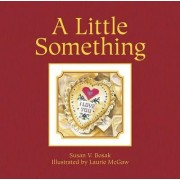 A Little Something by Susan V Bosak