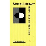 Moral Literacy by Colin McGinn