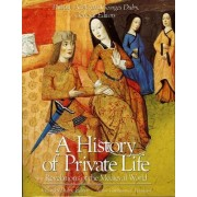 A History of Private Life: Revelations of the Medieval World v. 2 by Philippe Aries