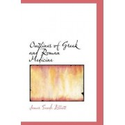 Outlines of Greek and Roman Medicine by James Sands Elliott