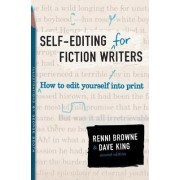 Self-Editing for Fiction Writers, Second Edition by Renni Browne