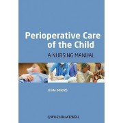 Perioperative Care of the Child by Linda Shields