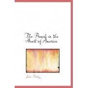 The French in the Heart of America by John Finley