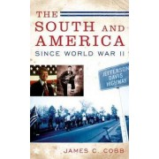 The South and America Since World War II by James C.. Cobb