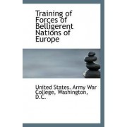 Training of Forces of Belligerent Nations of Europe by Washington D States Army War College