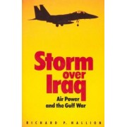 Storm Over Iraq by Richard P. Hallion