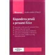 Raspunderea penala a persoanei fizice - Laura Maria Stanila