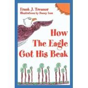 How the Eagle Got His Beak by Frank J Treanor