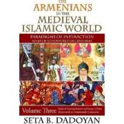 The Armenians in the Medieval Islamic World by Seta B. Dadoyan