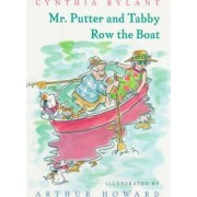 Mr. Putter & Tabby Row the Boat by Cynthia Rylant