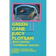 Green Cane and Juicy Flotsam by Carmen C Esteves