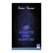 MIGRATIE SPRE ALBASTRU.