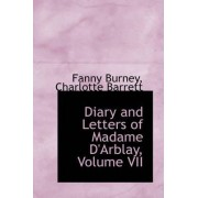 Diary and Letters of Madame D'Arblay, Volume VII by Frances Burney