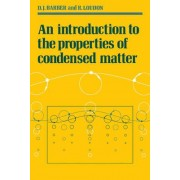 An Introduction to the Properties of Condensed Matter by D. J. Barber