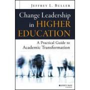 Change Leadership in Higher Education by Jeffrey L. Buller
