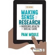 Making Sense of Research in Nursing, Health and Social Care by Pam Moule