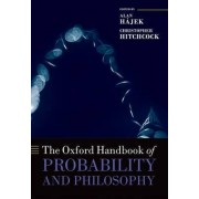 The Oxford Handbook of Probability and Philosophy by Alan Hajek